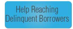 help reaching delinquent borrowers